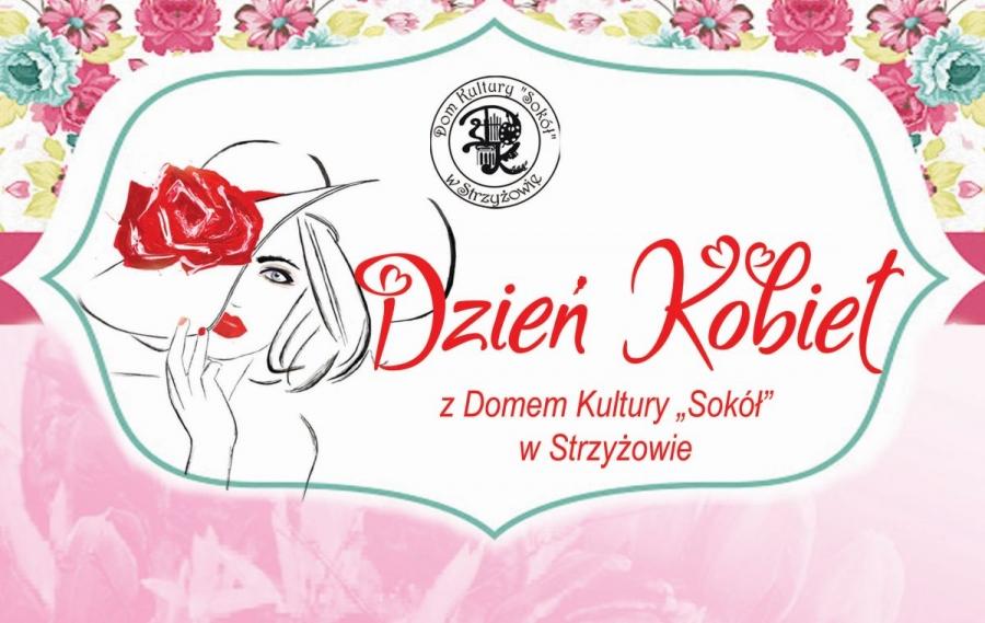 """Dzień Kobiet z Domem Kultury ,,Sokół"""""""