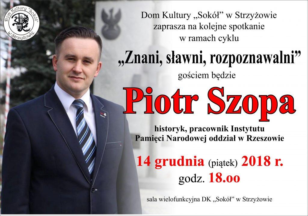 Sławni, znani, rozpoznawalni – Piotr Szopa