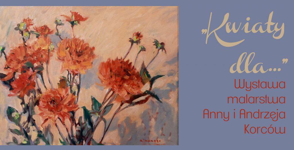 """Wystawa malarstwa """"Kwiaty dla…"""""""